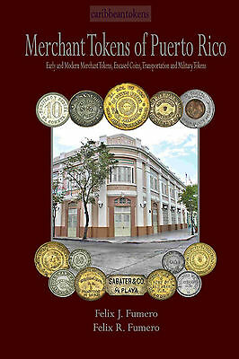 Merchant Tokens of Puerto Rico by Felix J. Fumero and Felix R. Fumero (Catalog)
