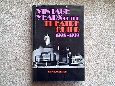 Vintage Years Of The Theater Guild 1928-1939 By Roy S. Waldau