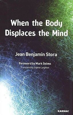 When the Body Displaces the Mind: Stress, Trauma and Somatic Disease by Jean Ben