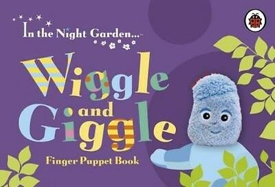 In the Night Garden: Wiggle and Giggle Finger Puppet Book by Board Books Book