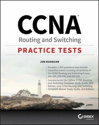 CCNA Routing and Switching Practice Tests: Exam 100-105, Exam 200-105, and Exam
