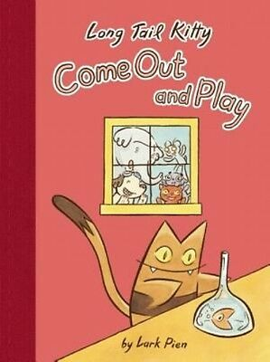 Long Tail Kitty: Come Out and Play by Lark Pien Hardcover Book (English)