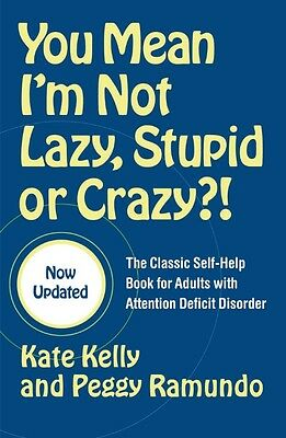 You Mean I'm Not Lazy, Stupid, or Crazy?!: The Classic Self-Help Book for Adults