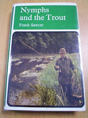 Nymphs And The Trout by Frank Sawyer 2nd Edition 1981
