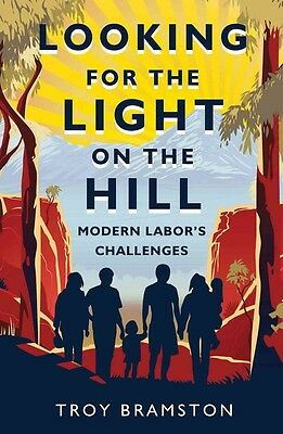 Looking for the Light on the Hill by Troy Bramston Paperback Book (English)