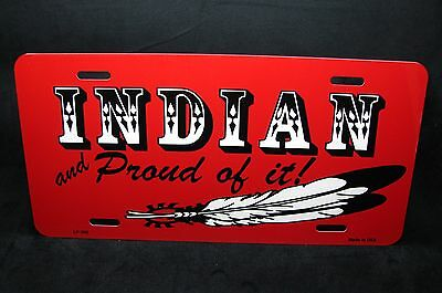 Indian Native American Metal Novelty License Plate Tag For Cars  Proud Indian