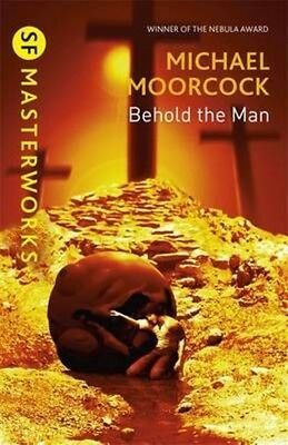 Behold the Man by Michael Moorcock Paperback Book (English)