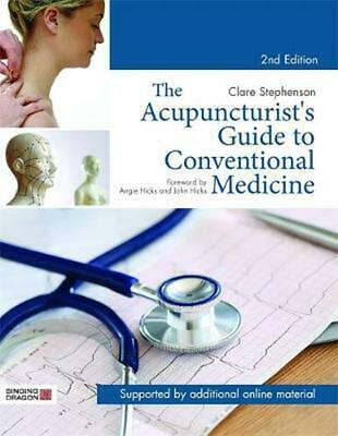 Acupuncturist's Guide to Conventional Medicine, Second Edition by Clare Stephens