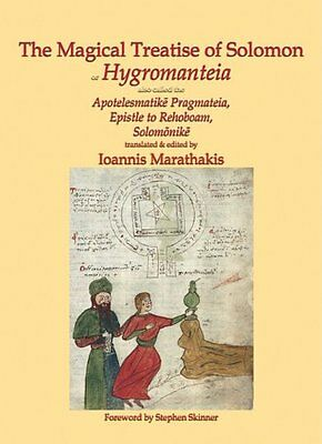 The Magical Treatise of Solomon, or Hygromanteia (Sourceworks of Ceremonial Mag
