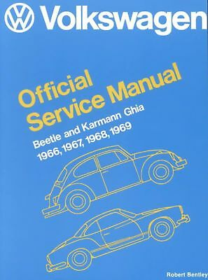 Volkswagen Beetle and Karmann Ghia Official Service Manual Type 1: 1966-1969 by