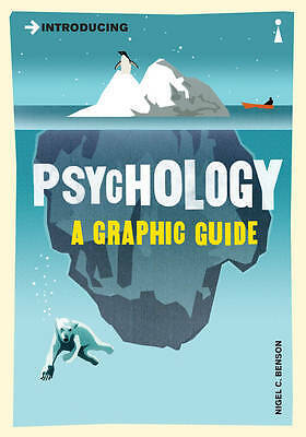 Introducing Psychology: A Graphic Guide to Your , Nigel Benson, New