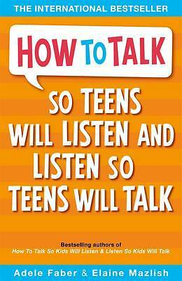 How to Talk So Teens Will Listen and Listen So T, Adele Faber, Elaine Mazlish, N