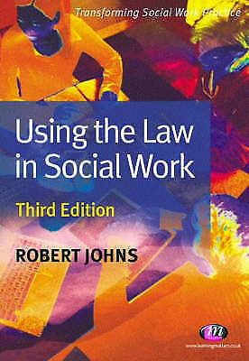 Using the Law in Social Work, Good Condition Book, Robert Johns, ISBN 9781844451