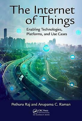 The Internet of Things: Enabling Technologies, Platforms, and Use Cases by Pethu