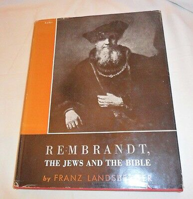 Rembrandt, The Jews, and The Bible, by Franz Landsberger