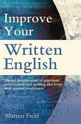 Improve Your Written English: The essentials of grammar, punctuation and spellin