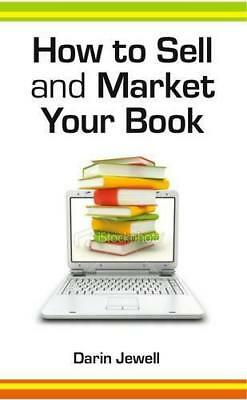 How to Sell and Market Your Book, Jewell, Jewell, Darin | Paperback Book | 97819