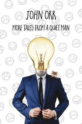 More Tales from a Quiet Man, John Orr   Hardcover Book   9781786126269   NEW