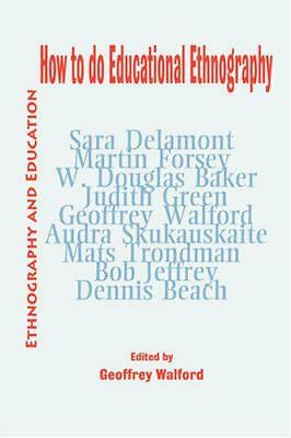 How to do Educational Ethnography (Ethnography and Education),    Paperback Book