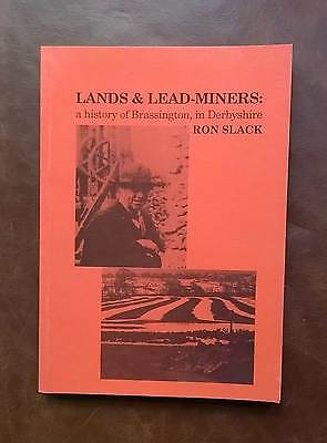 LANDS & LEAD-MINERS: a history of Brassington, in Derbyshire by Ron Slack