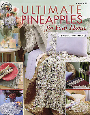 Ultimate Pineapples for Your Home ~ 18 Thread Projects crochet patterns