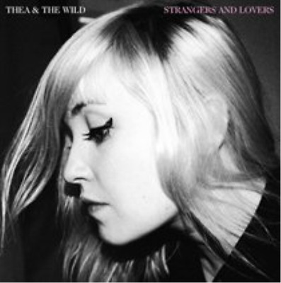 Thea & The Wild-Strangers and Lovers  (UK IMPORT)  CD NEW