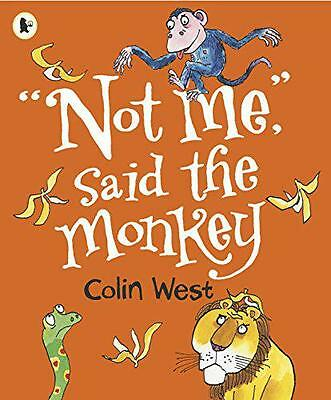 """""""Not Me,"""" said the Monkey, West, Colin 