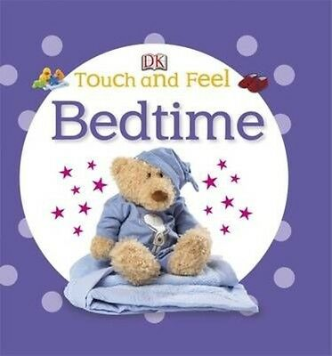 Touch and Feel Bedtime by Dk Board Books Book