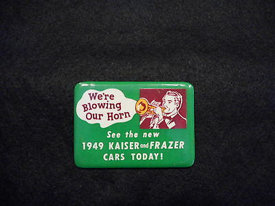 1949 KAISER FRAZER CARS PINBACK BUTTON Automotive Collectible