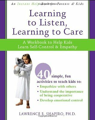 Learning to Listen, Learning to Care: A Workbook to Help Kids Learn Self-Contro