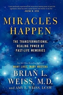 Miracles Happen - Brian L / Weiss,Amy E Weiss (2013, Book New)
