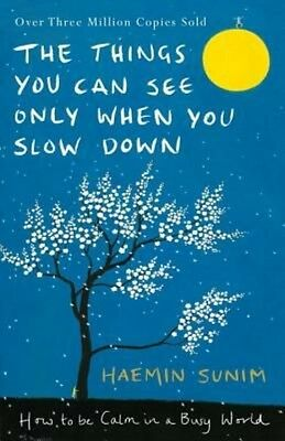 The Things You Can See Only When You Slow Down by Haemin Sunim Hardcover Book