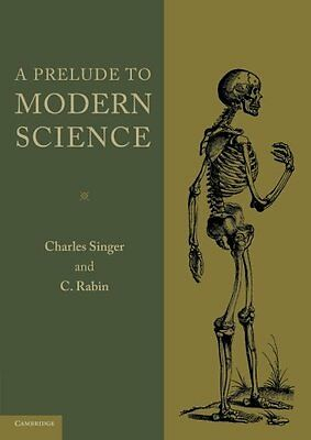 A Prelude To Modern Science,PB,Charles Singer, C. Rabin - NEW