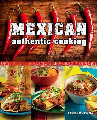 Mexican: Authentic Cooking, Horton, Lori, New
