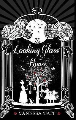 The Looking Glass House, Vanessa Tait, New