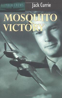 Mosquito Victory (Bomber Crews) by Jack Currie | Paperback Book | 9780907579335