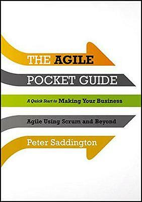The Agile Pocket Guide: A Quick Start to Making Your Business Agile Using Scrum