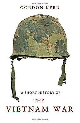 Short History of the Vietnam War, A by Gordon Kerr | Paperback Book | 9781843442