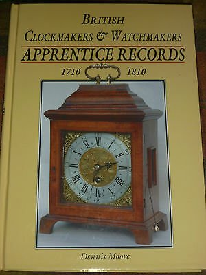 British Clockmakers Watchmakers Apprentice Records Bracket Clock 1710-1810 Moore