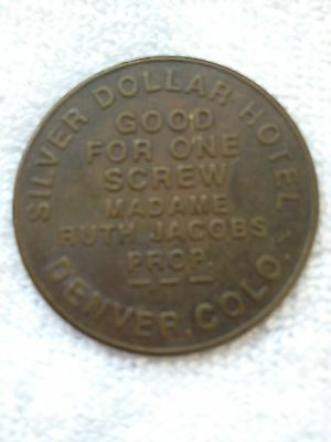Brothel token SILVER DOLLAR HOTEL DENVER CO GOOD FOR ONE SCREW