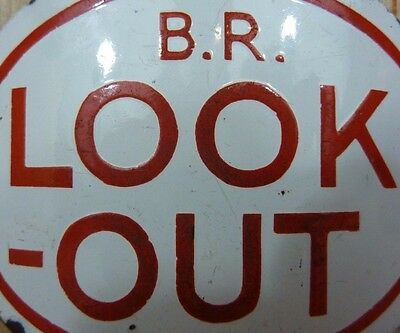 Old Porcelain B.R. LOOK-OUT Train Conductor Railroad Man Arm Badge Safety Sign