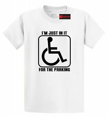 I'm Just In It For The Parking Funny T Shirt Handicap Wheelchair Humor Tee