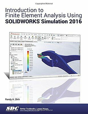 Introduction to Finite Element Analysis Using SOLIDWORKS Simulation 2016,PB,Int