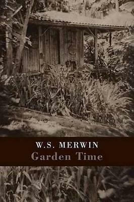 Garden Time, W. S. Merwin | Paperback Book | 9781780373157 | NEW