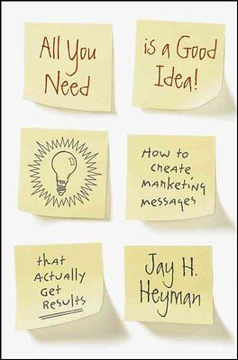 All You Need is a Good Idea!, Jay H. Heyman