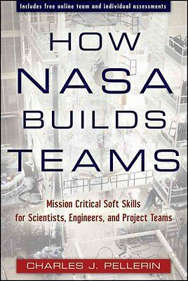 How NASA Builds Teams, Charles J. Pellerin