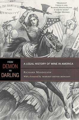 From Demon to Darling – A Legal History of Wine in  America, Richard Mende