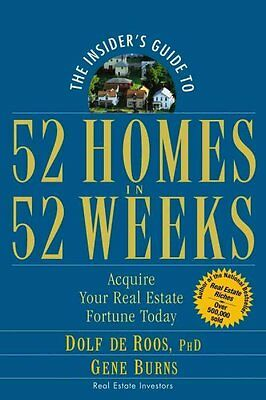 The Insider′s Guide to 52 Homes in 52 Weeks, Dolf de Roos