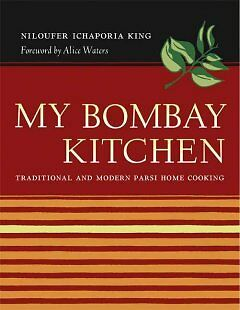 My Bombay Kitchen – Traditional and Modern Parsi Home Cooking, Niloufer Ki