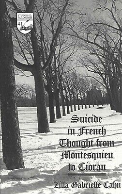 Suicide in French Thought from Montesquieu to Cioran, Zilla Gabrielle Cahn